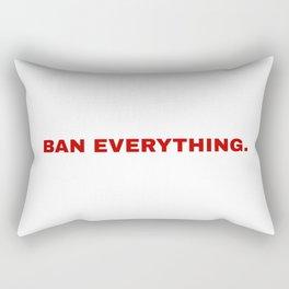 ban everything. Rectangular Pillow
