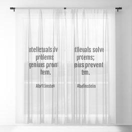 Intellectuals solve problems- geniuses prevent them. Albert Einstein funny quote Sheer Curtain