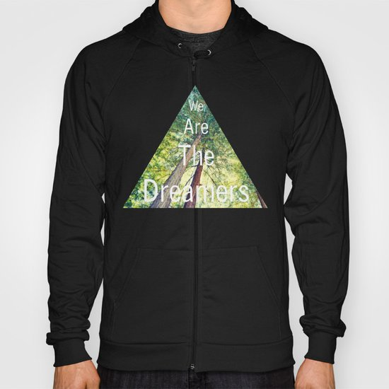 We are the dreamers Hoody