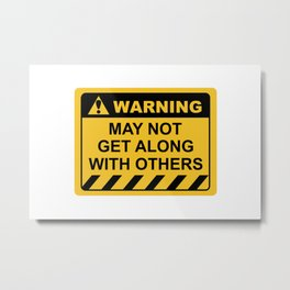 Human Warning Label MAY NOT GET ALONG WITH OTHERS Sayings Sarcasm Humor Quotes Metal Print