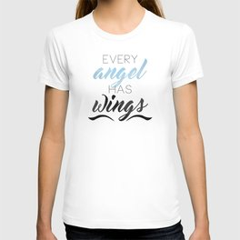 Every Angel Has Wings T-shirt