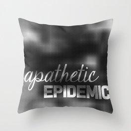 Apathetic Epidemic Throw Pillow