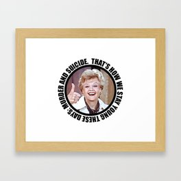 "Nihilistic quotes by Jessica Fletcher: ""That's how we stay young these days: murder and suicide."" Framed Art Print"