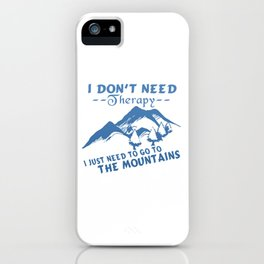 GO TO THE MOUNTAINS iPhone Case
