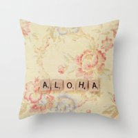 aloha Throw Pillows featuring Aloha by Christine Hall