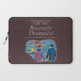 Handbook For The Recently Deceased Laptop Sleeve