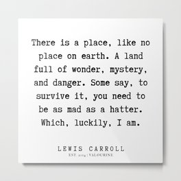 44   | Lewis Carroll Quote | 200104 Metal Print