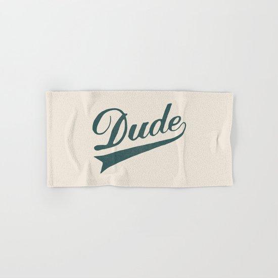 Dude Hand & Bath Towel