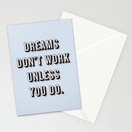 Dreams Don't Work Unless You Do Blue Stationery Cards