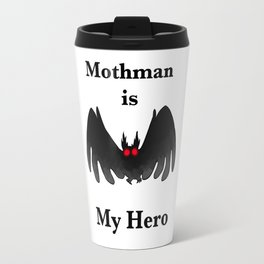 Mothman is my Hero Travel Mug