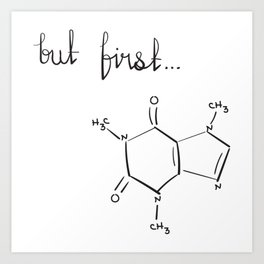 But First...coffee Art Print