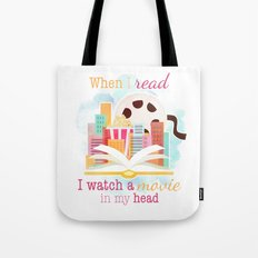 WHEN I READ, I WATCH A MOVIE IN MY HEAD Tote Bag