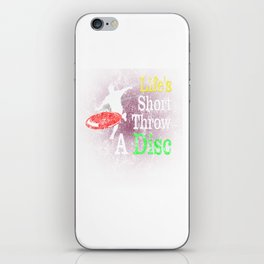 Life's Short Throw A Disc Golf Distressed iPhone Skin