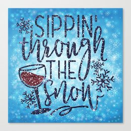 Sippin' Through The Snow, Funny, Quote Canvas Print