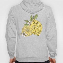 When life gives you Lemons Make Lemonade Hoody
