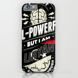 I'm Libyan Proud Country All Powerful iPhone Case