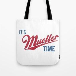 IT'S MUELLER TIME Investigate Impeach Anti-Trump Tote Bag