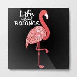 Flamingos Bird Flamingo Funny Sayings Gift Metal Print