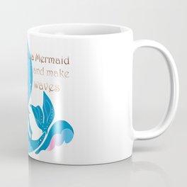 Be a Mermaid. Mermaid silhouette quoted stylish silhouette Coffee Mug