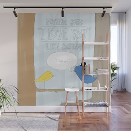 """Nothing Says """"I Love You"""" Wall Mural"""