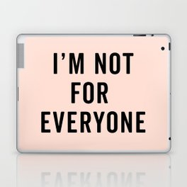 I'm Not For Everyone Funny Quote Laptop & iPad Skin