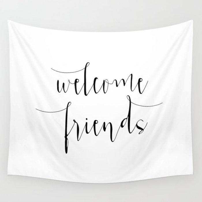 image about Printable Welcome Sign named Inspirational Quotation Welcome Mates Quotation Print Typography Print Estimate Printable House Welcome Indicator Wall Tapestry through printablelifestyle