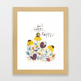 Don't worry bee happy Framed Art Print
