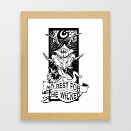 No Rest for the Wicked Framed Art Print