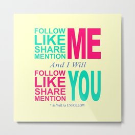 Follow Me Color Metal Print