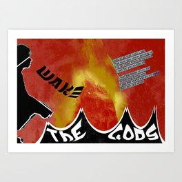 Wake The Gods Art Print