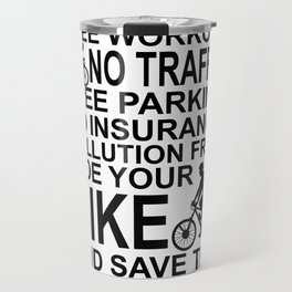 No Fuel No Traffic Bike And Save The World Travel Mug