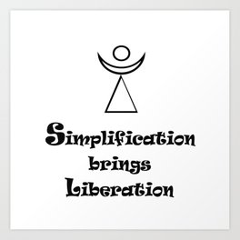 Simplification brings Liberation Art Print