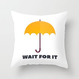 How I Met Your Mother - Wait for it - Yellow Umbrella Throw Pillow