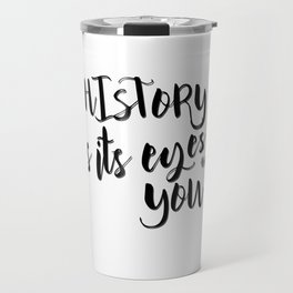 History has its eyes on you | Hamilton Travel Mug