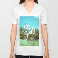 stay gold V-neck T-shirts featuring Stay Gold by Don Pekin