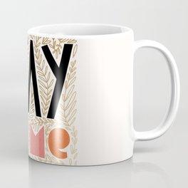 Nama Stay Home #stayhome #wisewords Coffee Mug