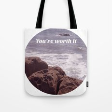 You're Worth It Tote Bag
