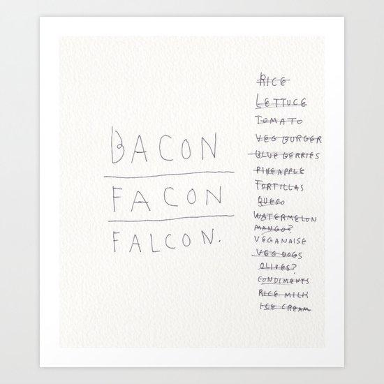 BACON.FACON.FALCON. Art Print