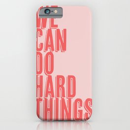 We Can Do Hard Things Shadow Font Pink and Red iPhone Case