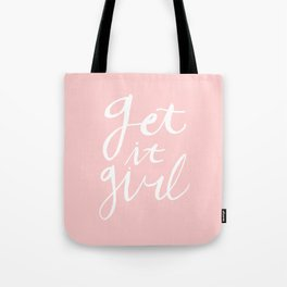 Get it girl - hand lettering pink/white Tote Bag