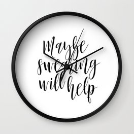 Maybe swearing will help Print, Typography quote, wall printables, art prints Wall Clock