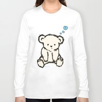 teddy bear Long Sleeve T-shirts featuring Teddy by RaJess