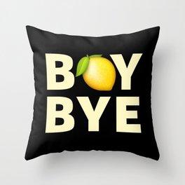 Boy Bye Throw Pillow