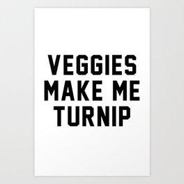 Veggies Make Me Turnip Art Print