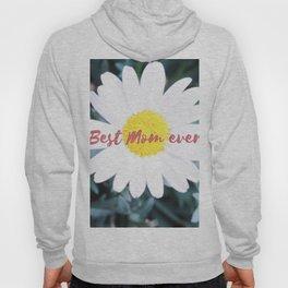"SMILE ""Best Mom ever!"" Edition - White Daisy Flower #1 Hoody"