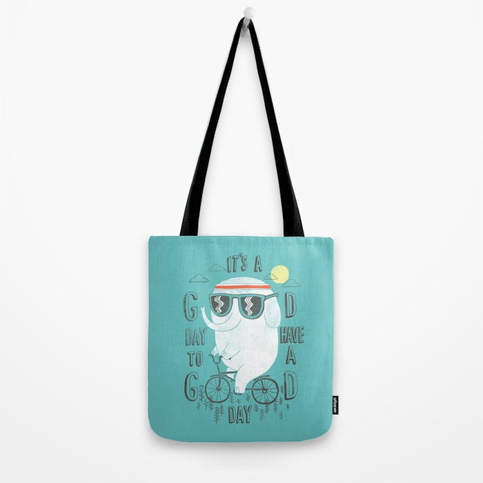It's a good day to have a good day Tote Bag