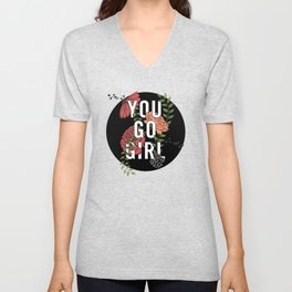 You Go Girl Unisex V-Neck
