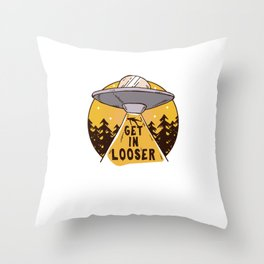 UFO Space Ship Alien Abduction Get In Loser Outerspace Gift Throw Pillow