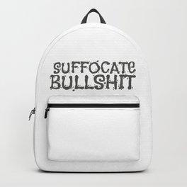 Suffocate Bullshit Backpack