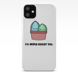 I'll Never Desert You iPhone Case